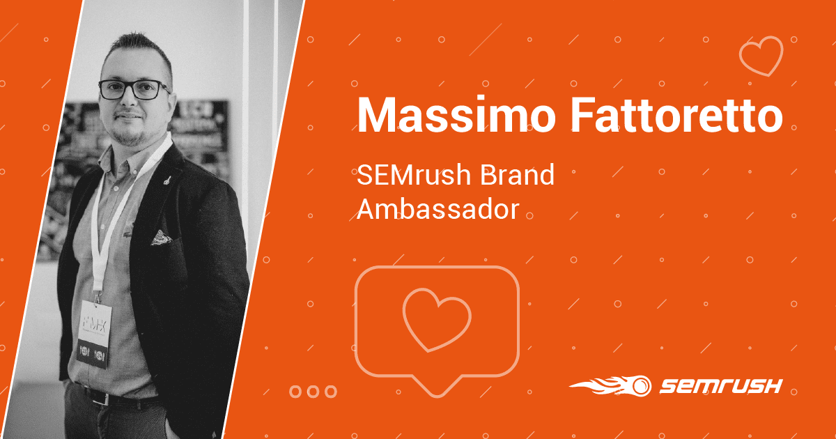 Massimo Fattoretto è il nuovo SEMrush Brand Ambassador!